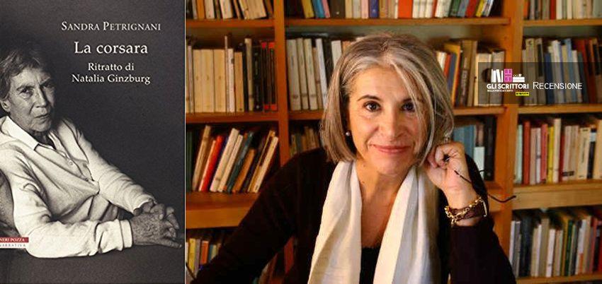 La corsara. Ritratto di Natalia Ginzburg, di Sandra Petrignani | Recensione