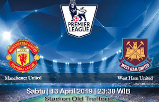 Prediksi Manchester United vs West Ham United 13 April 2019
