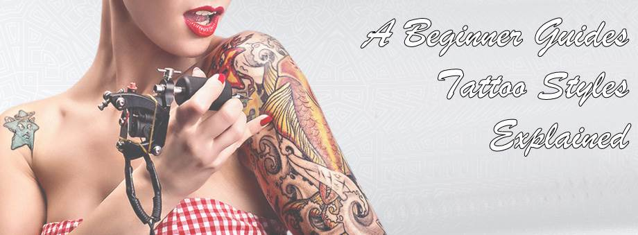 A Beginner's Guide: 10 Tattoo Styles Explained