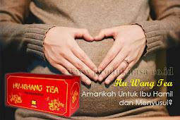 Amankah Hu Whang Tea Dikonsumsi Ibu Hamil dan Menyusui?