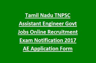 Tamil Nadu TNPSC Assistant Engineer Govt Jobs Online Recruitment Exam Notification 2017 AE Application Form