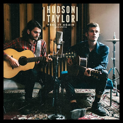 "Hudson Taylor Unveil Acoustic Version Of New Single ""Feel It Again"""