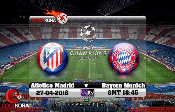 مشاهدة مباراة أتلتيكو مدريد وبايرن ميونخ اليوم 27-4-2016 في دوري أبطال أوروبا