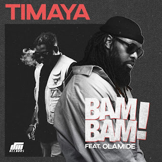 "Lyrics: Timaya – ""Bambam"" ft Olamide"