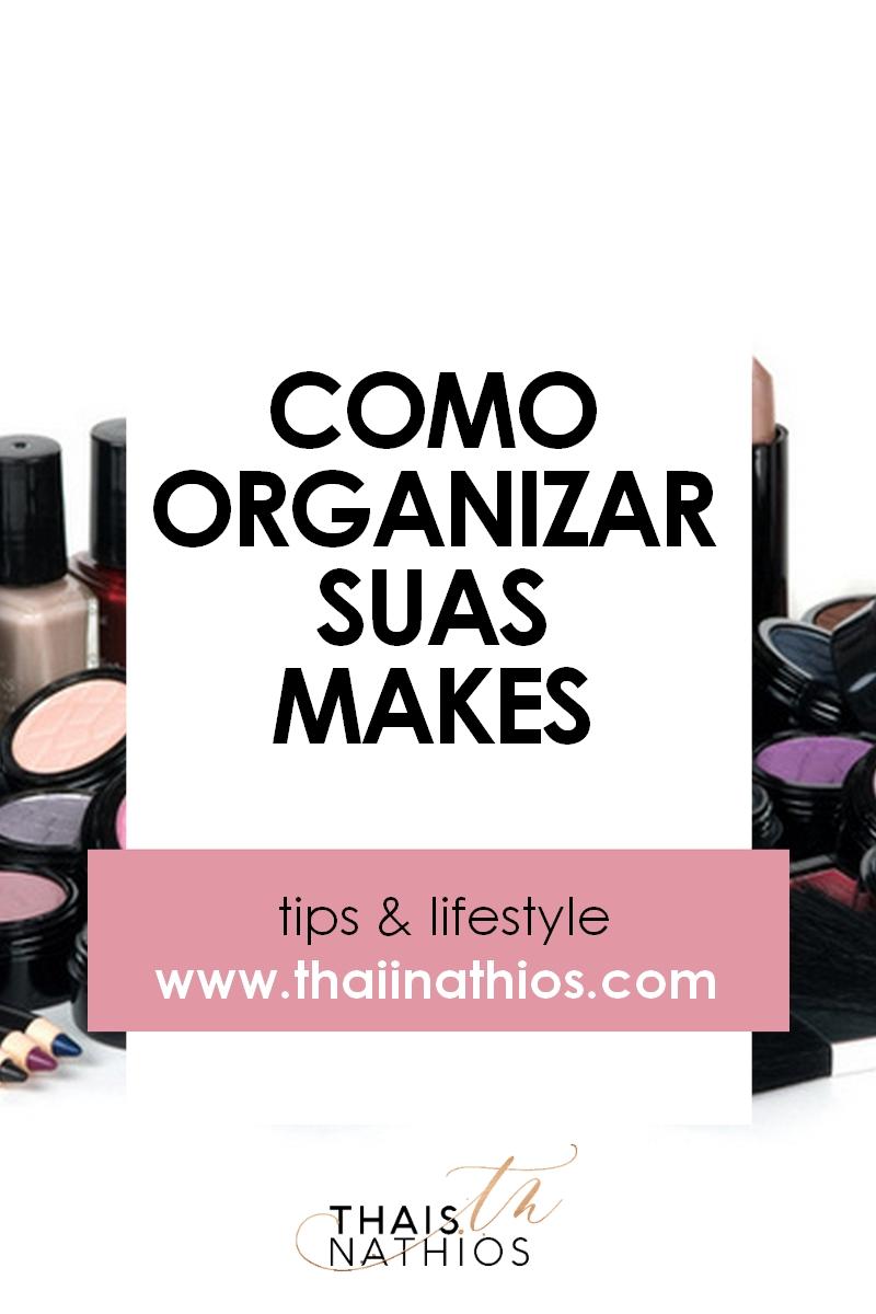Dicas para Organizar suas Maquiagens