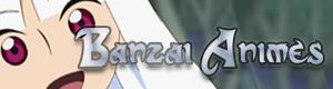 Banzai Animes