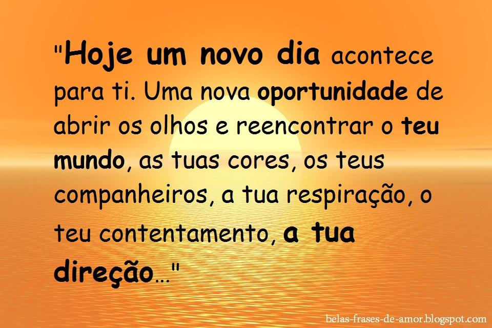 """Belas Frases De Amor: """"Hoje Um Novo Dia Acontece Para Ti"""