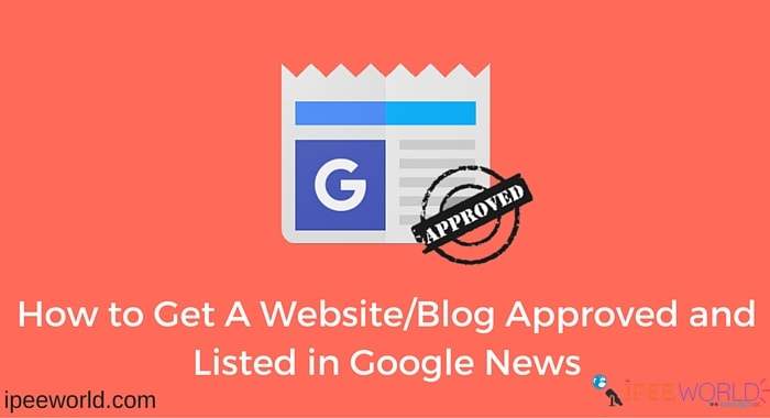 How to get a website approved in Google News