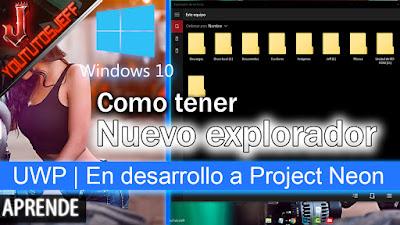Como tener el nuevo explorador de windows 10   UWP