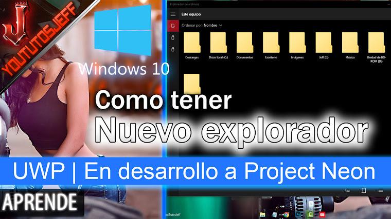 Como tener el nuevo explorador de windows 10 | UWP