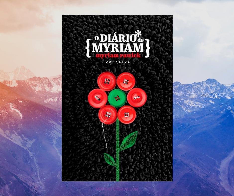 Resenha: O Diário de Myriam, de Myriam Rawick