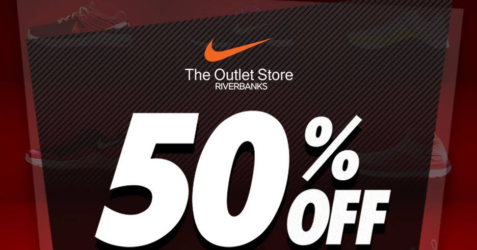 online retailer 1aed0 9f3c8 Manila Shopper Nike Factory Store Riverbanks Outlet Sale May