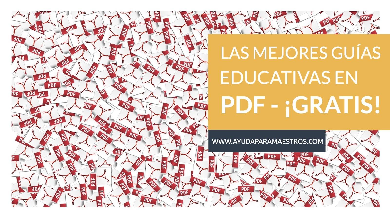 AYUDA PARA MAESTROS: Las mejores guías educativas en PDF - ¡Gratis!