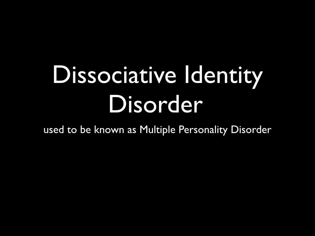 hypothesis on dissociative identity disorder Dissociative identity disorder (did), formerly referred to as multiple personality disorder, is when a person manifests two or more distinct personalities these are real people with dissociative identity disorder all of their stories are true, and well documented beyond the sensationalism of tales like dr.