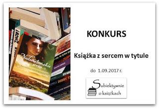 http://www.subiektywnieoksiazkach.pl/2017/08/ksiazka-z-sercem-w-tytule-czyli-konkurs.html