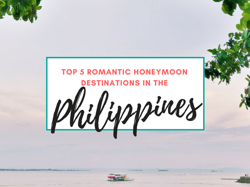 Top 5 Romantic Honeymoon Destinations in the Philippines