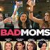 «Bad Moms - Μαμάδες με Κακή Διαγωγή», Πρεμιέρα: Ιούλιος 2016 (trailer)