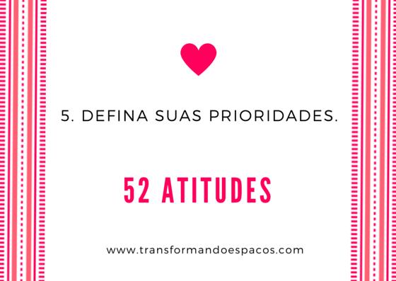 Projeto 52 Atitudes | Atitude 5 - Defina suas prioridades.