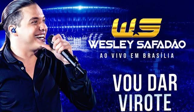 Wesley Safadão - Vou dar virote