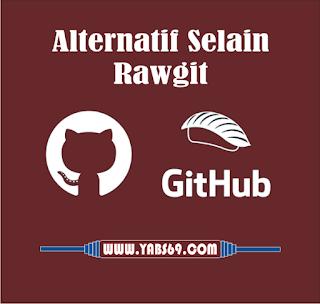 CDN Rawgit Tutup Berikut ini Alternatif Lainya - Yabs69.com