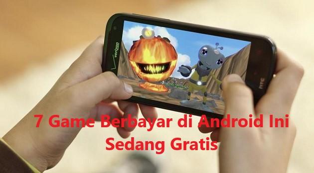 Download Game Terbaru 2018 Berbayar di Android Secara Gratis