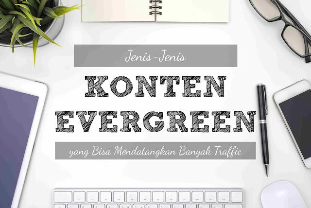 7 Jenis Konten Evergreen Informatif yang Datangkan Banyak Traffic dari Search Engine