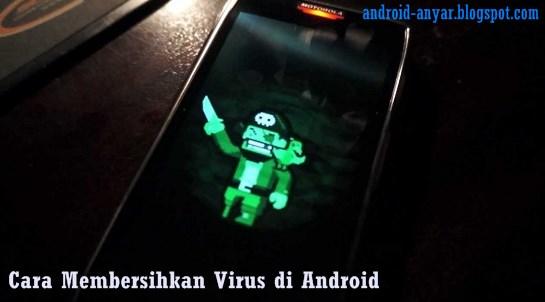 Tutorial Lengkap Cara Membersihkan Virus di Android Tanpa Factory Reset Tanpa Root Tanpa Antivirus HP