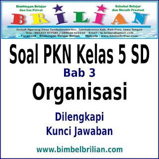 Soal PKN Kelas 5 SD Bab 3 Organisasi Dilengkapi Kunci Jawaban