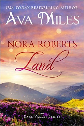 Free eBook: Nora Roberts Land (Dare Valley Series Book 1)