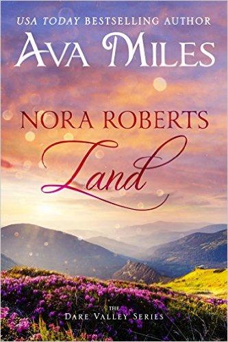 Free eBook: Nora Roberts Land (Dare Valley Series Book 1)