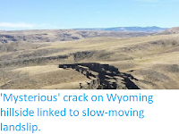 http://sciencythoughts.blogspot.co.uk/2015/10/mysterious-crack-on-wyoming-hillside.html