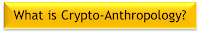 what is crypto-anthropology