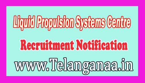 Liquid Propulsion Systems Centre LPSC Recruitment Notification 2016