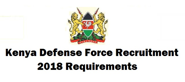 Kenya Defense Force Recruitment 2018 Requirements