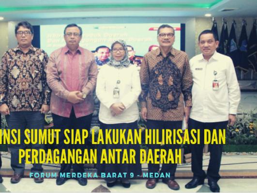 Provinsi Sumut Siap Lakukan Hilirisasi dan Perdagangan Antar Daerah