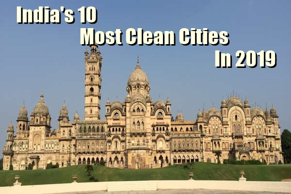 India's 10 Most Clean Cities in 2019