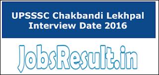 UPSSSC Chakbandi Lekhpal Interview Date 2016