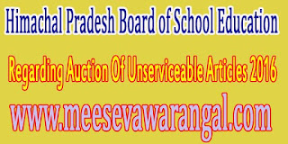 Himachal Pradesh Board of School Education Notification Regarding Auction Of Unserviceable Articles 2016