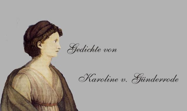 Gedichte Und Zitate Fur Alle Gedichte Von Karoline Gunderrode