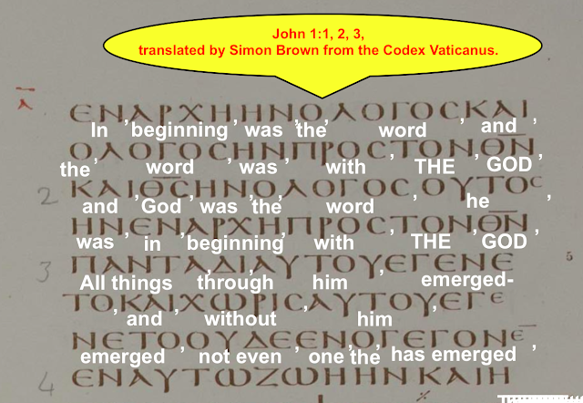 John 1:1, 2, 3, translated by Simon Brown from the Codex Vaticanus.