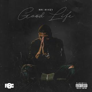 New Music: RBC Bugzy - Good Life