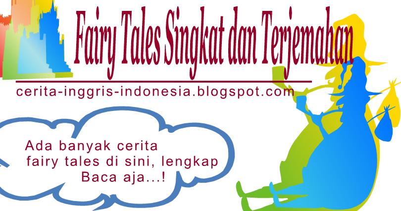Fairy Tales Singkat dan Terjemahan   Cerita Inggris Indonesia