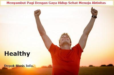 Menyambut, Pagi, Dengan, Gaya, Hidup, Sehat, Bisnis. Info, Kesehatan