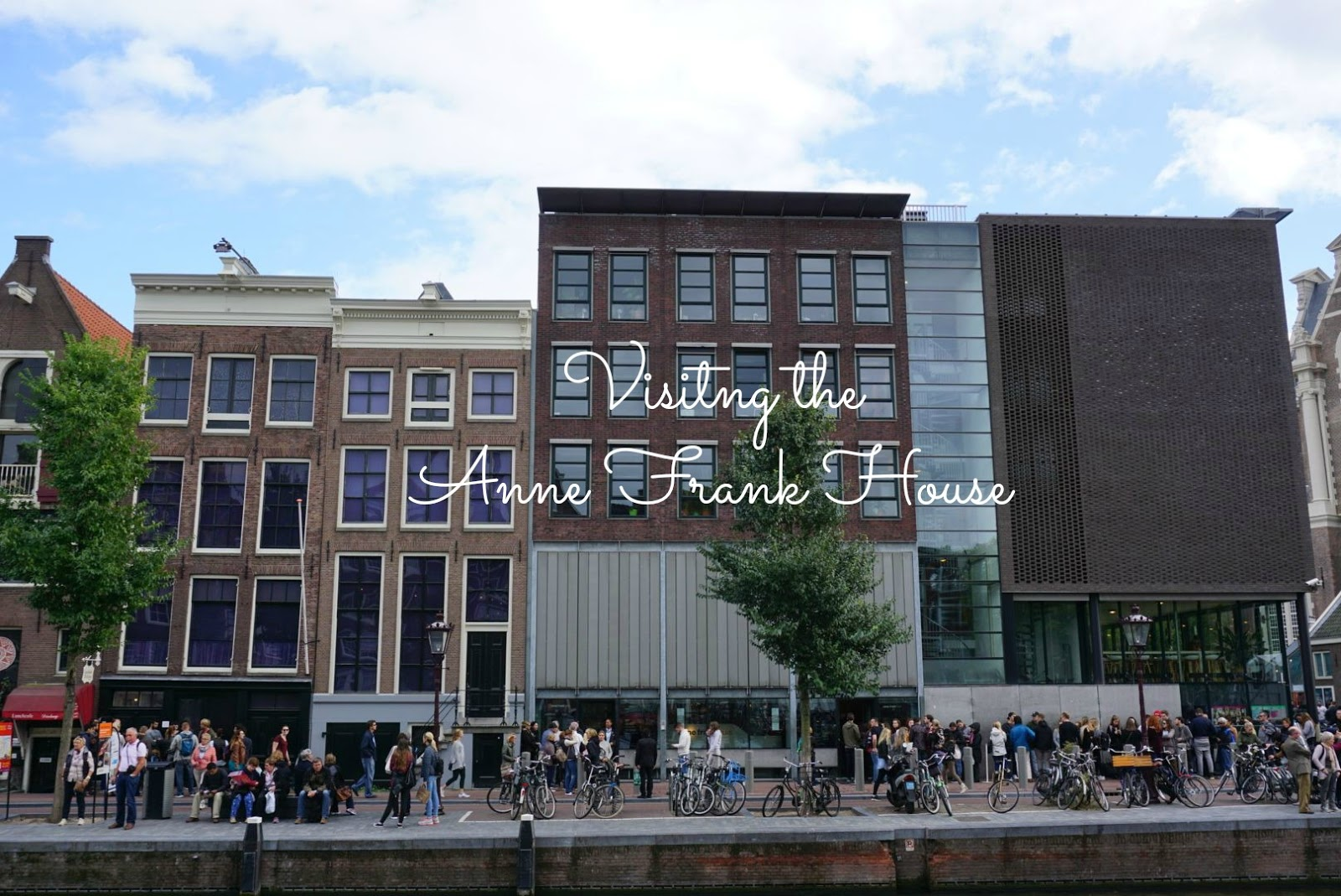 A Visit to Anne Frank House Museum Amsterdam Europe