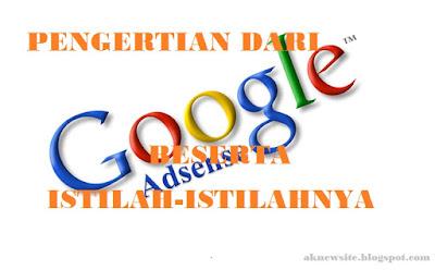 Pengertian Google Adsense Dan Istilah-istilahnya