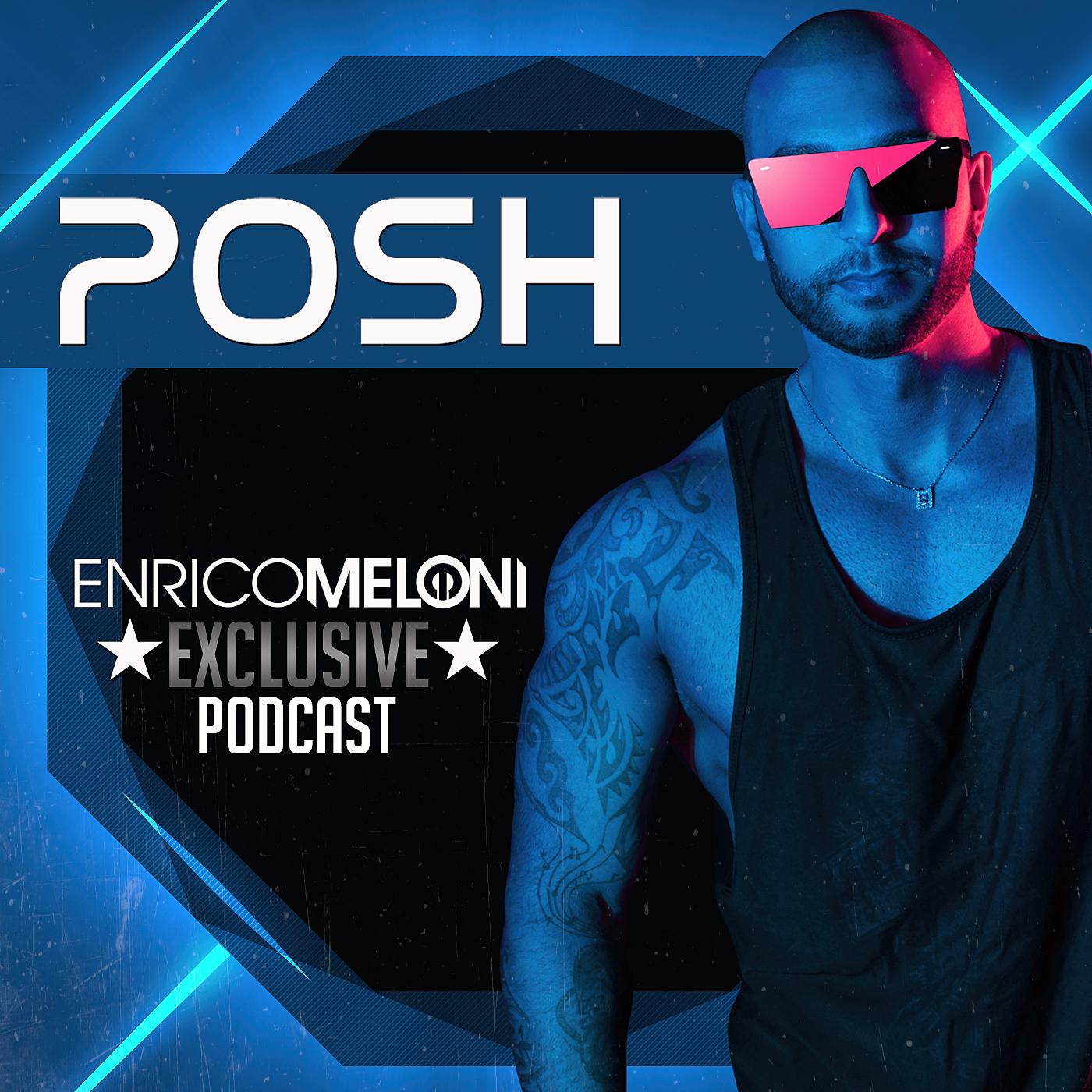 ENRICO MELONI - POSH (Exclusive Promo Set)