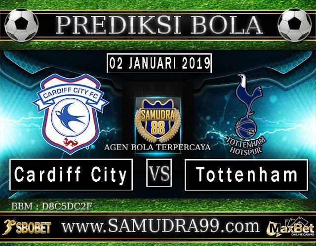 PREDIKSI BOLA JITU SAMUDRA88 ANTARA CARDIFF CITY VS TOTTENHAM 02 JANUARI 2019