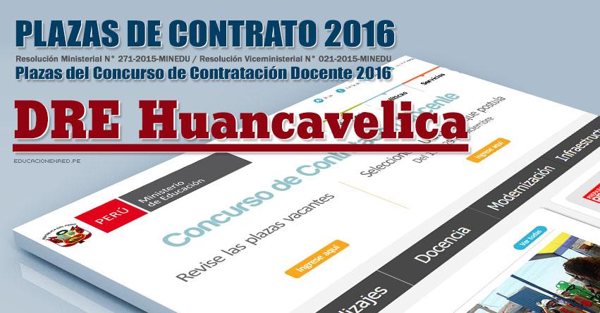 DRE Huancavelica: Plazas Vacantes Contrato Docente 2016 (.PDF) www.drehuancavelica.gob.pe