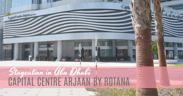 Staycation in Capital Centre Arjaan by Rotana