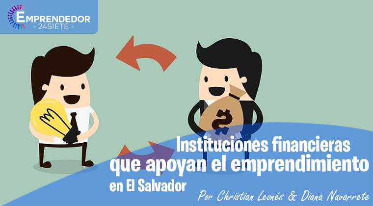 Instituciones financieras que apoyan el emprendimiento en El Salvador